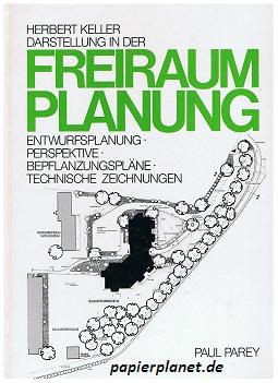 Darstellung in der Freiraumplanung. Entwurfsplanung, Perspektive, Bepflanzungspläne, Technische Zeichnungen. Mit Beitr. von Klaus-Dieter Bendfeldt ... (3489639227)