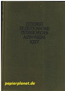 Zeitschrift des Deutschen und Österreichischen Alpen-Vereins Band 58 .Jahrgang 1927 (Jahrbuch) Geleitet von Hanns Barth.