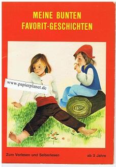 Meine bunten Favorit-Geschichten. Zum Vorlesen und Selberlesen  ab 3 Jahre, Die verzauberte Burg u. a.