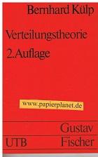Verteilungstheorie. UTB 308 Grundwissen der Ökonomik : 3437400940 Unter Mitw. von E. Knappe ..., Volkswirtschaftslehre 2., neubearb. u. erw. Aufl.