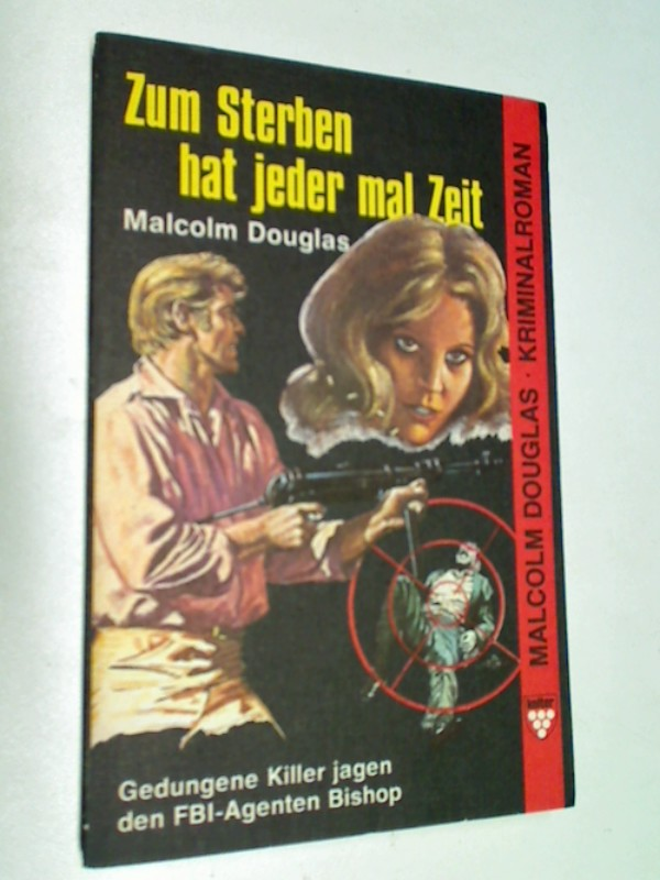 DOUGLAS, MALCOLM: Zum Sterben hat jeder mal Zeit. Kriminalroman ( = Pure Sweet Hell ) Kelter Taschenbuch 1119