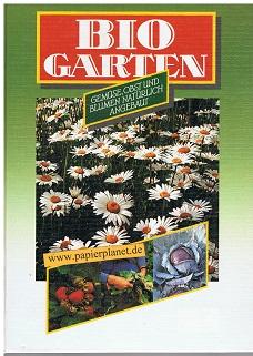 Biogarten : Gemüse, Obst und Blumen, natürlich angebaut. 3894301015 [Red.: Gabriele Hahn ; Rainer Söhmisch. Zeichn.: Rainer Söhmisch]