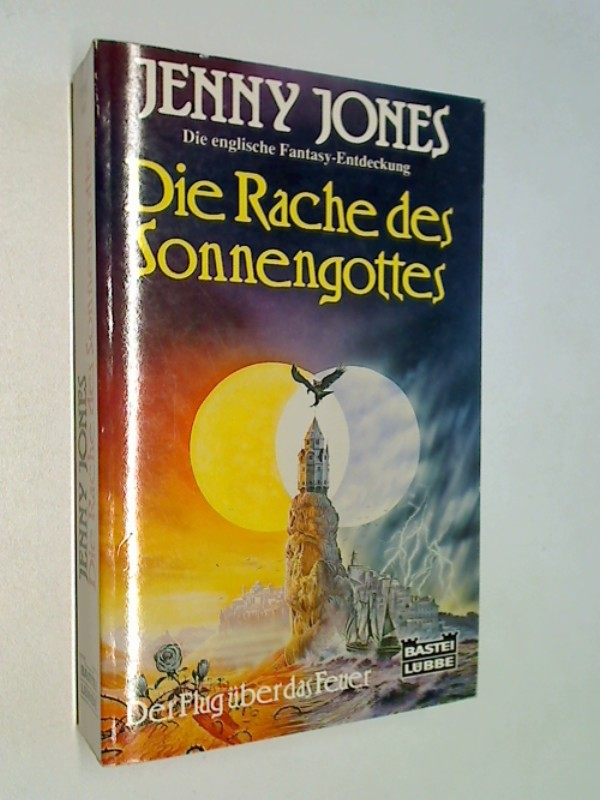 JONES, JENNY: Die Rache des Sonnengottes. Der Flug über das Feuer -Triologie Bd. 2, Bastei Fantasy 20197, = The Edge of Vengeace, 3404201973 Ins Dt. übertr. von Hubert Strassl, Dt. Erstveröff., dt. Lizenzausg., 1. Aufl.