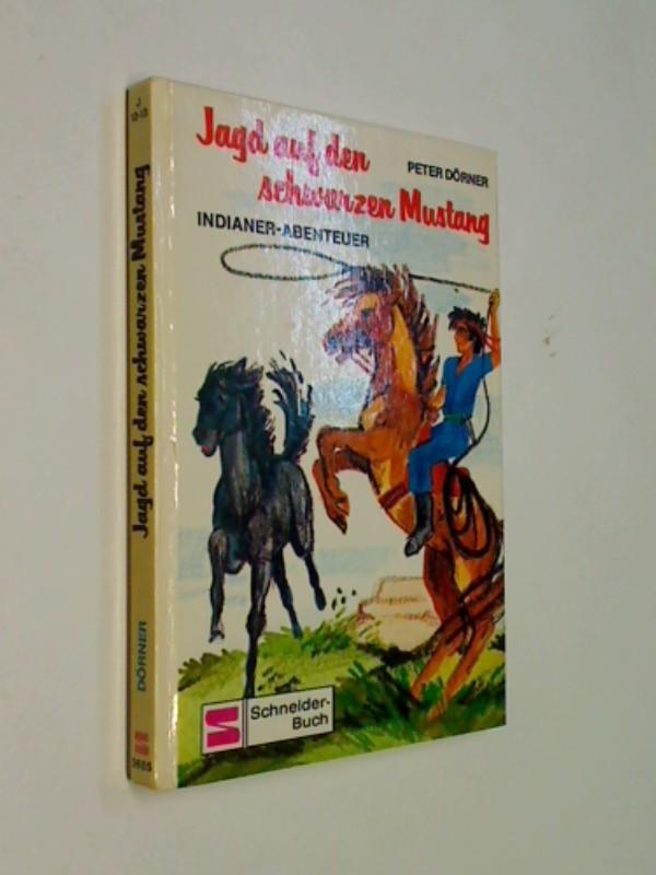 Jagd auf den schwarzen Mustang. Indianer-Abenteuer