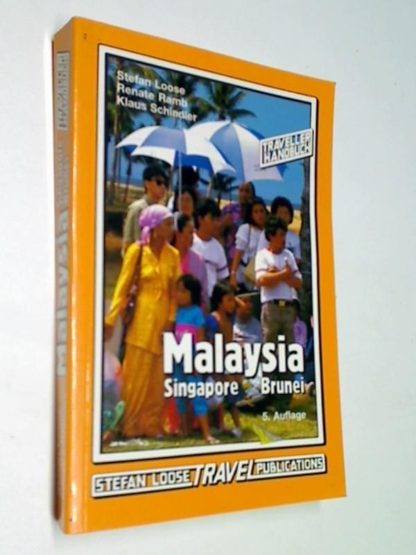 Malaysia, Singapore, Brunei Traveller-Handbuch Bd. 1 ; 3922025439 Stefan Loose ; Renate Ramb ; Klaus Schindler,  Stefan Loose travel publications