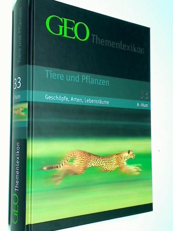 GEO Themenlexikon Bd. 33  Tiere und Pflanzen : Geschöpfe, Arten, Lebensräume.  A - Hum 9783765394638