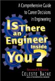 Is There an Engineer Inside You ? A Comprehensive Guide to Career Decisions in Engineering 2nd Edition 0971161399
