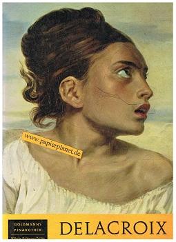 Delacroix, Eugène, Maximilien Gauthier und Carl Fischer: Delacroix. Mit e. Einf. u. Bildtexten von Maximilien Gauthier. Goldmanns Pinakothek