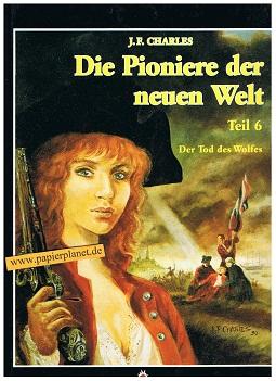 Die Pioniere der Neuen Welt Teil 6 Der Tod des Wolfes, Hardcover (Splitter Comics)