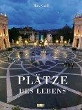 Galli, Max und Joseph Imorde: Plätze des Lebens - La Piazza Italiana ; 9783832174163
