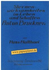 Sternenwirksamkeiten im Leben und Schaffen Anton Bruckners