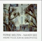 Ficus, André [Ill.] und Eduard [Hrsg.] Hindelang: Ferne Welten - naher See : André Ficus zum 80. Geburtstag ; [zur Ausstellung André Ficus zum 80. Geburtstag