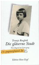 Die gläserne Stadt : eine Jugend im Untergang ; Jugenderinnerungen aus dem Dritten Reich. = De glazen stad ;  3905517450