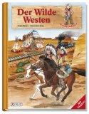 Der Wilde Westen. Reihe Besserwisser ; Antje Bondes ; Alexander Jung,