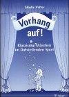 Vorhang auf! : klassische Märchen im darstellenden Spiel. ; 3403031772 1. Aufl.
