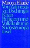 Von Zalmoxis zu Dschingis Khan : Religion und Volkskultur in Südosteuropa. = De Zalmoxis à Gengis-Khan ; 3458161155