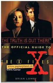 The Truth Is Out There- The Official Guide To THE X FILES ; 0061053309