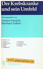 Niederle, Norbert [Hrsg.] und Eberhard [Mitverf.] Aulbert: Der Krebskranke und sein Umfeld. ; 313697901X hrsg. von Norbert Niederle u. Eberhard Aulbert. Bearb. von E. Aulbert ...