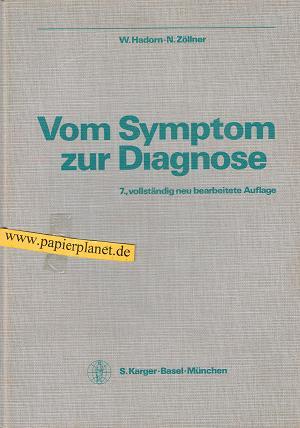 Vom Symptom zur Diagnose : Diagnostik für Praktiker. 3805540302 N. Zöllner ; W. Hadorn (Hrsg.). Red. Mitarb. U. Gresser ...