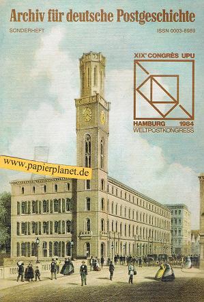 Archiv für deutsche Postgeschichte Sonderheft Weltpostkongress Hamburg 1984