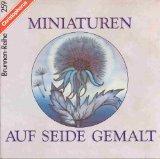 Moras, Ingrid: Miniaturen auf Seide gemalt. 9783419525593