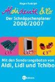 Aldidente & Co. - Schnäppchenplaner 2006/07. Mit den Sonderangeboten von Aldi, Lidl und Tchibo. 9783821849355