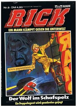 Rick Master 6 : Der Wolf im Schafspelz , Ein Mann kämpft gegen die Unterwelt.(= Rick Hochet) Bastei Comic Album