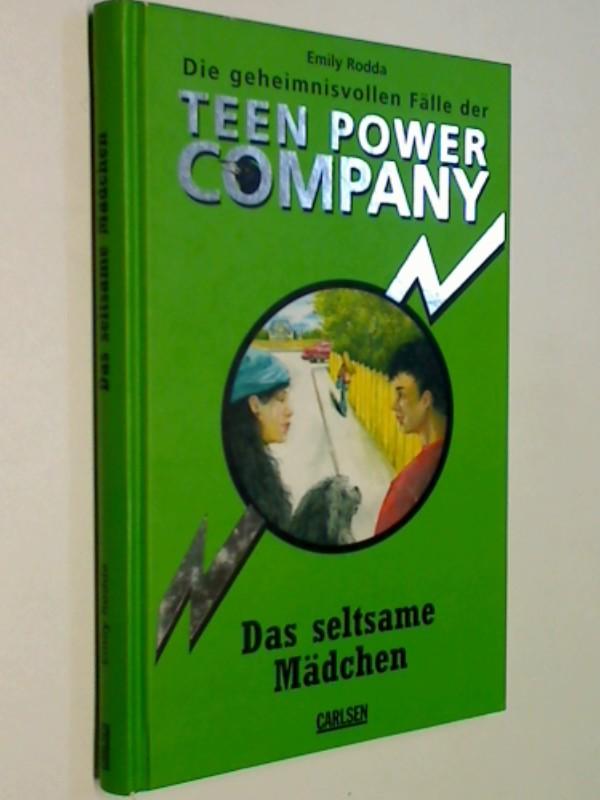 Rodda, Emily: Die geheimnisvollen Fälle der Teen Power Company. Das seltsame Mädchen.