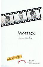 Wozzeck. Oper von Alban Berg. Theater Krefeld Mönchengladbach. Spielzeit 1997 / 1998 Heft 26.