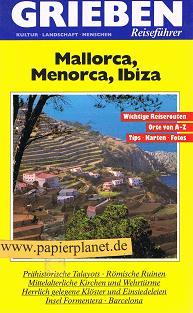 Mallorca, Menorca, Ibiza, Grieben Reiseführer 260, Kultur Landschaft Menschen. ; 3774402604