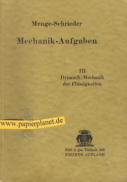 Mechanik-Aufgaben. Teil 3 Dynamik/Mechanik der Flüssigkeiten.