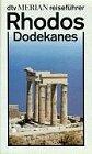 Rhodos, Dodekanes. dtv 3760 : dtv-Merian-Reiseführer . Orig.-Ausg.,; 3423037601