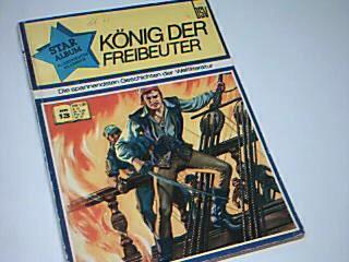 Star Album Illustrierte Klassiker Nr. 13 König der Freibeuter,  Die spannendsten Geschichten der Weltliteratur (Staralbum, BSV Comic-Heft, 1970)