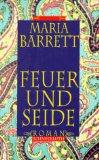 Feuer und Seide : Roman. 3795114225 Aus dem Engl. von Karin König