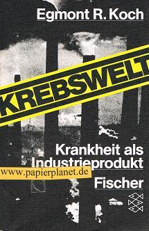 Krebswelt : Krankheit als Industrieprodukt. Fischer 3840 ; 3596238404