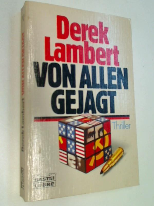 LAMBERT, DEREK: Von allen gejagt : Thriller = The man who was Saturday.  Bastei 10736