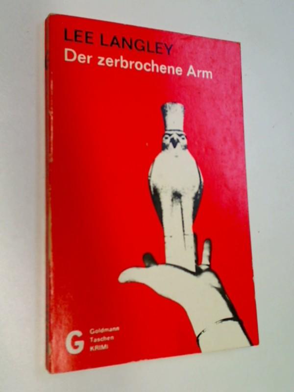 Der zerbrochene Arm : Kriminalroman. = Osiris died in autumn. Goldmann-Taschenkrimi 2200