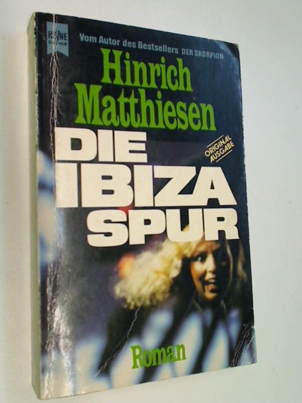 Die Ibiza-Spur : Roman. Orig.-Ausg. Heyne Nr. 5946 ; 3453014642