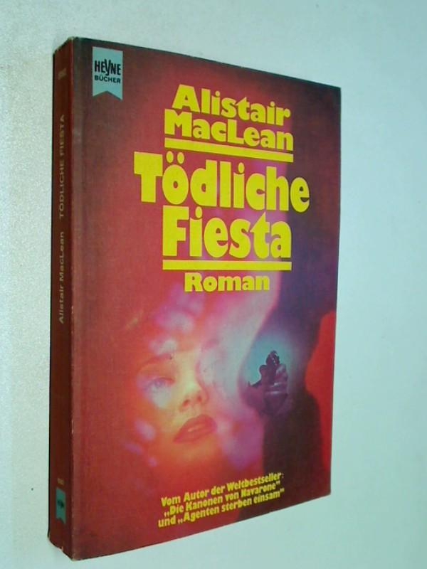 Tödliche Fiesta : Roman. = Caravan to Vaccares. Heyne-Bücher 1, Heyne allgemeine Reihe Nr. 5192 ; 3453005783 [Dt. Übers. von Georgette Skalecki],
