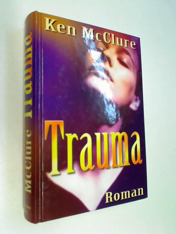 Trauma. 3828966624 Aus dem Engl. von Kurt Baudisch
