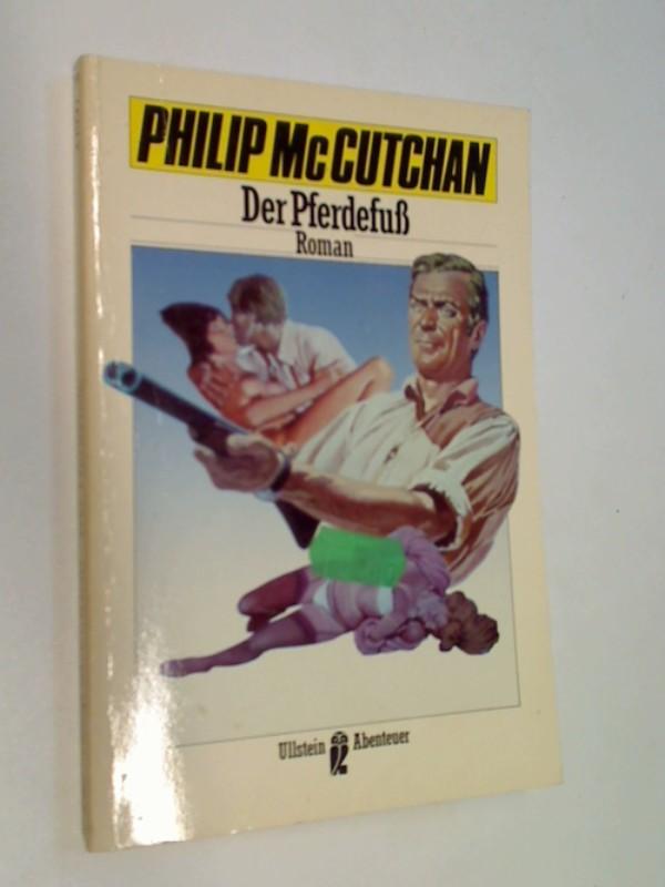 McCUTCHAN, PHILIP: Der Pferdefuss : Roman. = The hoof. Ullstein Nr. 21097 Ullstein-Abenteuer , 354821097X, ERSTAUSGABE 1988