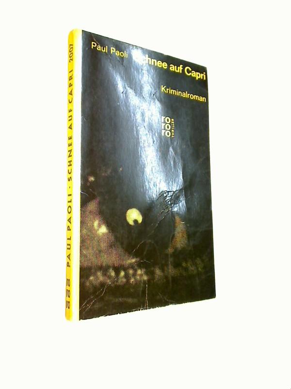 Schnee auf Capri : Kriminalroman. = Neige à Capri. rororo Taschenbuch Ausg. 2007 Paul Paoli. [Aus d. Franz. übertr. von Joachim Nehring],