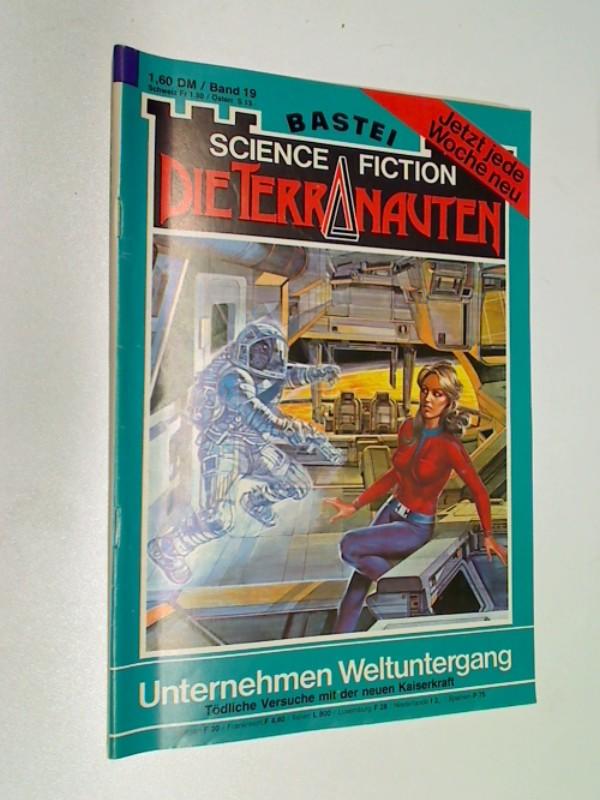 Die Terranauten 19 ...Weltuntergang, ERSTAUSGABE 1980, Bastei Roman-Heft