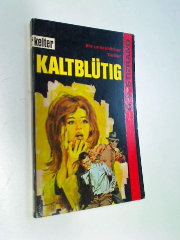 Kaltblütig : Kriminalroman. Kelter-Taschenbuch Bd. 785