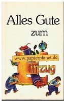 Alles Gute zum Einzug : tröstliche Geschichten für mobile Menschen. ausgew. von Hans Eckart u. Anneliese Rübesamen ; 3776609176