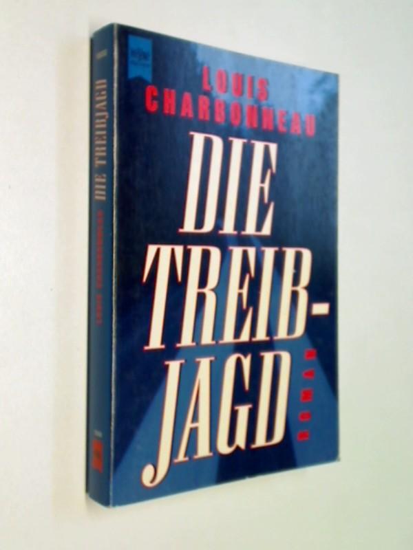 Die Treibjagd. Roman Thriller, ERSTAUSGABE 1996, 9783453116283