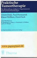 Praktische Tumortherapie : die Behandlung maligner Organtumoren und Systemerkrankungen ; 97 Tabellen. ; 313528404X Ulrich Dold ... Unter Mitarb. von M. Bamberg ...