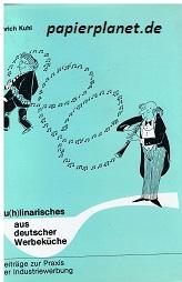 Ku(h)linarisches aus deutscher Werbeküche : Beitr. zur Praxis d. Industriewerbung. ; 3871559008 [Ill. G. A. Eduard Schreiber] 1. Aufl.