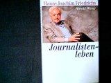 Journalistenleben. Mit Harald Wieser, Knaur ; 75094 Vollst. Taschenbuchausg.