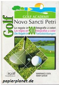 Gateor, Henry: Costa, Gianfranco.: Golf. Die Regeln in 300 Farbabbildungen. Spanisch, italienisch, deutsch. Golf Academy ;  8460560937